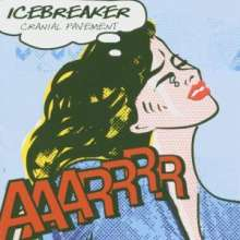 Icebreaker: Cranial Pavement, CD