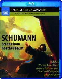 Robert Schumann (1810-1856): Szenen aus Goethes Faust, Blu-ray Audio