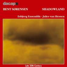 Bent Sörensen (geb. 1958): Shadowland, CD