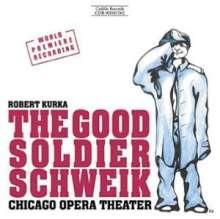 Robert Kurka (1921-1957): Der brave Soldat Schweijk (Oper in engl.Spr.), 2 CDs