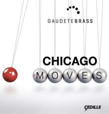 Gaudete Brass - Chicago Moves, CD