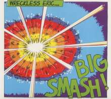 Wreckless Eric: Big Smash (+Bonus), CD
