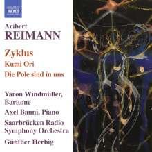 Aribert Reimann (geb. 1936): Zyklus für Bariton & Orchester, CD