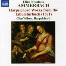 Elias Nikolaus Ammerbach (1530-1597): Cembalowerke aus dem Tabulaturbuch (1571), CD