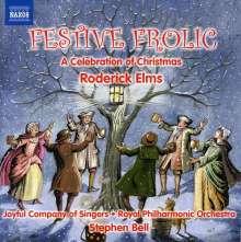 Roderick Elms (geb. 1951): Festive Frolic - Weihnachtslieder-Arrangements, CD