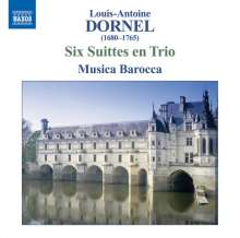 Louis Antoine Dornel (1685-1765): 6 Suiten en Trio (1709), CD
