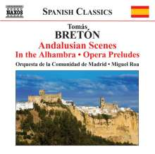 Tomas Breton (1850-1923): Escenas Andaluzas, CD