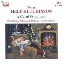Hely-Hutchinson (1901-1947): A Carol Symphony, CD