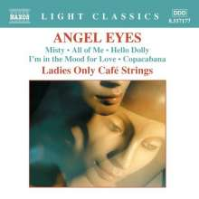 Ladies Only Cafe Strings - Angel Eyes, CD