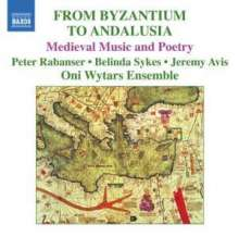 From Byzantium To Andalusia - Medieval Music and Poetry, CD