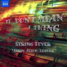 String Fever: It Don't Mean A Thing, CD