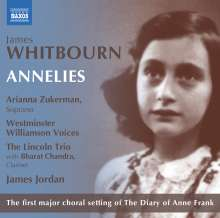 James Whitbourn (geb. 1963): Annelies (Choral Setting of the Diary of Anne Frank/Kammerversion), CD