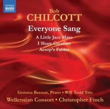 Bob Chilcott (geb. 1955): Everyone Sang - Chorwerke, CD