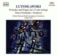 Witold Lutoslawski (1913-1994): Präludien & Fuge f.13 Solo-Streicher, CD