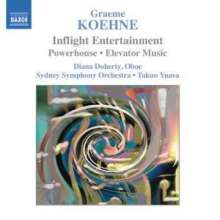 Graeme Koehne (geb. 1956): Inflight Entertainment, CD