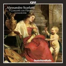 Alessandro Scarlatti (1660-1725): 7 Concerti mit Flöte,Violinen,Viola und Bc, CD