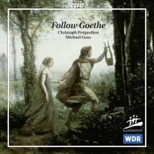 Christoph Pregardien - Follow Goethe, CD