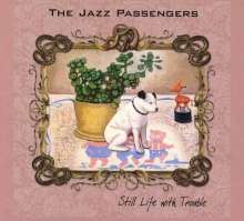 The Jazz Passengers: Still Life With Trouble