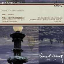 Ernst Krenek (1900-1991): What Price Confidence op.111 (Kammeroper in 9 Szenen), CD