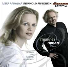Reinhold Friedrich & Iveta Apkalna - Trompete & Orgel, CD
