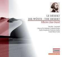 Felicien Cesar David (1810-1876): Le Desert für Sprecher, Tenor, Chor & Orchester, CD