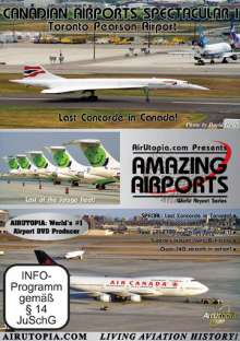 Canadian Airports Spectacular I - Last Concorde in Toronto!, DVD