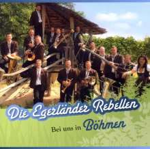 Die Egerländer Rebellen: Bei uns in Böhmen, CD