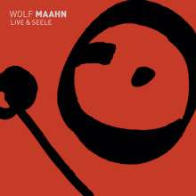 Wolf Maahn: Live & Seele (Deluxe-Edition), 2 CDs