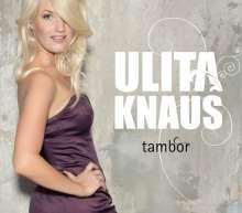 Ulita Knaus (geb. 1969): Tambor, CD