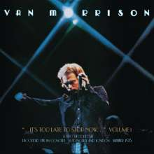 Van Morrison: It's Too Late to Stop Now... Vol.I: Live In Concert 1973 (remastered), 2 CDs