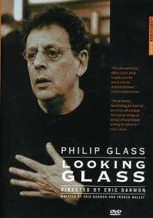 Philip Glass (geb. 1937): Philip Glass - Looking Glass (Dokumentation), DVD