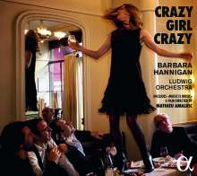 Barbara Hannigan - Crazy Girl Crazy, CD