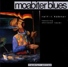 Ralf-R. Hübner: Moabiter Blues (Frankfurt-Edition), CD