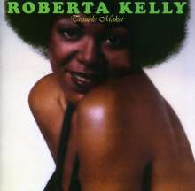 Roberta Kelly: Trouble Maker, CD