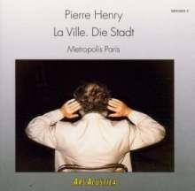 Pierre Henry (geb. 1927): La Ville.Die Stadt, CD