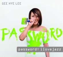 Gee Hye Lee: Password: I Love Jazz, CD