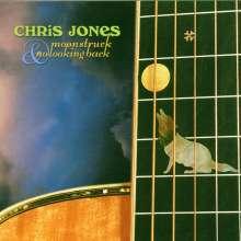 Chris Jones: Moonstruck & No Looking Back, 2 CDs