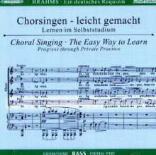 Chorsingen leicht gemacht: Brahms, Ein Deutsches Requiem op.45 (Bass), 2 CDs