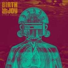 Birth Of Joy: Hyper Focus (180g) (Limited-Edition) (Colored Vinyl) (signiert, exklusiv bei jpc!), 2 LPs