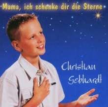 Christian Gebhardt: Mama, ich schenke dir die Sterne, CD