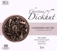 Christian Dickhut: Serenaden op.1,3,4, 2 SACDs