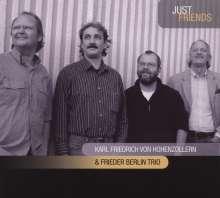 Karl Friedrich von Hohenzollern: Just Friends, CD