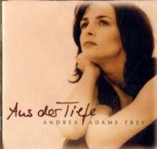Andrea Adams-Frey: Aus der Tiefe, CD