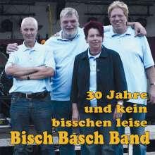 Bisch Basch Band: 30 Jahre und kein bisschen leise, CD