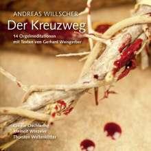 Andreas Willscher (geb. 1955): Der Kreuzweg (14 Orgelmeditationen), CD