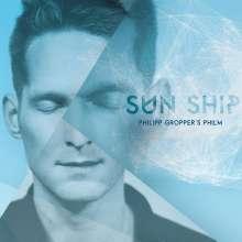 Philipp Gropper (geb. 1978): Sun Ship, CD