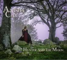 Anisha Cay: Hunter And the Moon, CD