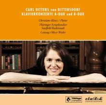 Karl Ditters von Dittersdorf (1739-1799): Klavierkonzerte in A-Dur & B-Dur, CD