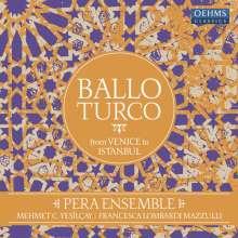Pera Ensemble - Ballo Turco (From Venice to Istanbul) (120g), 2 LPs