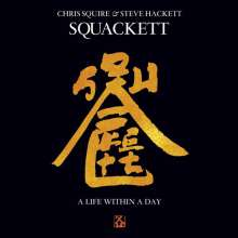 Squackett (Chris Squire & Steve Hackett): A Life Within A Day, CD